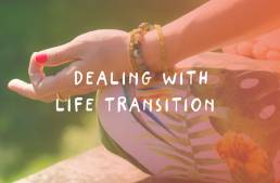 Dealing with life transitions